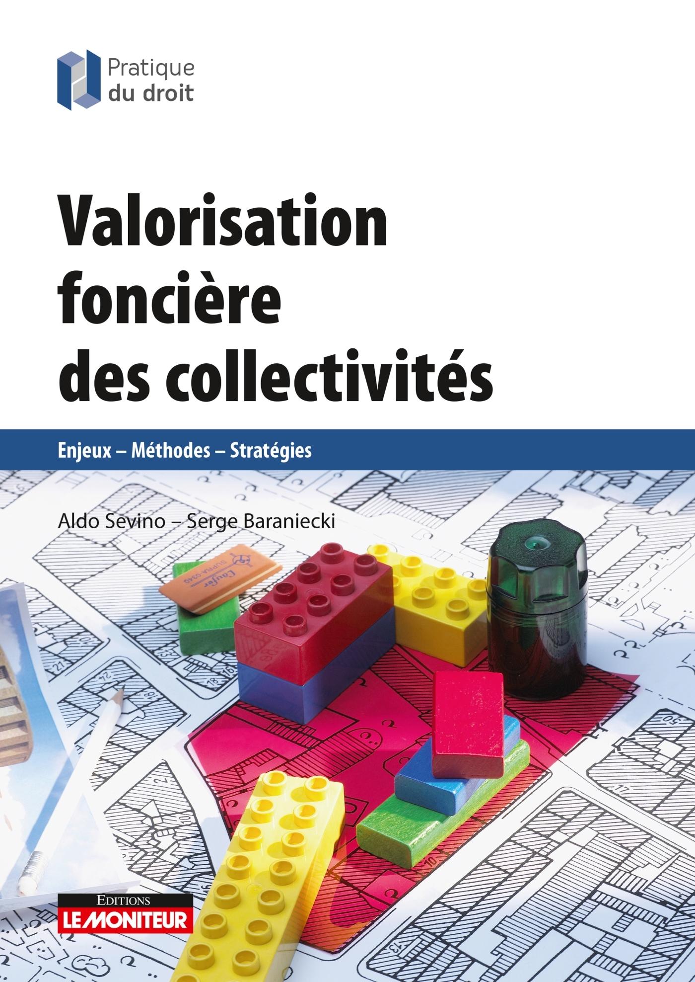 VALORISATION FONCIERE DES COLLECTIVITES - ENJEUX - METHODES - STRATEGIES