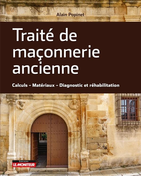 TRAITE DE MACONNERIE ANCIENNE - CALCUL - MATERIAUX - DIAGNOSTIC ET REHABILITATION