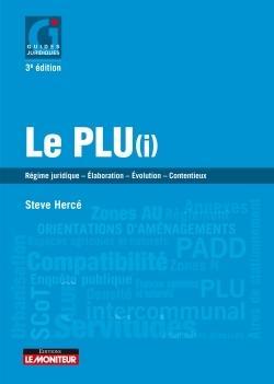 LE MONITEUR - 3E EDITION 2017 - LE PLU(I) - REGIME JURIDIQUE - ELABORATION -  EVOLUTION - CONTENTIEU