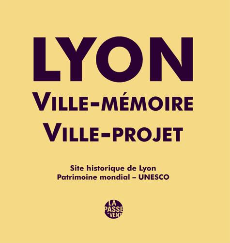 LYON VILLE HISTORIQUE VILLE-PROJET SITE HISTORIQUE DE LYON