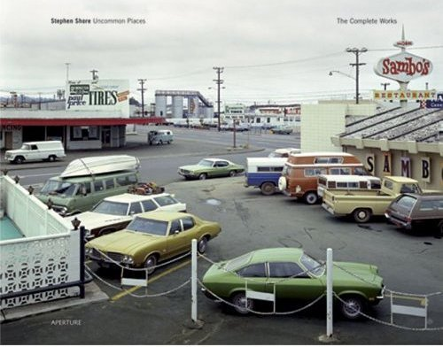 STEPHEN SHORE UNCOMMON PLACES - THE COMPLETE WORKS (NEW EDITION) /ANGLAIS