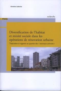 DIVERSIFICATION DE L'HABITAT ET MIXITE SOCIALE DANS LES OPERATIONS DE RENOVATION URBAINE