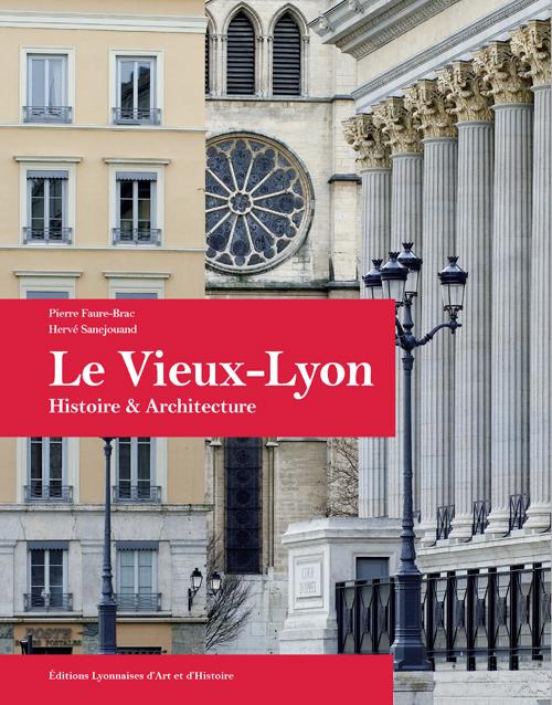 LE VIEUX-LYON HISTOIRE & ARCHITECTURE
