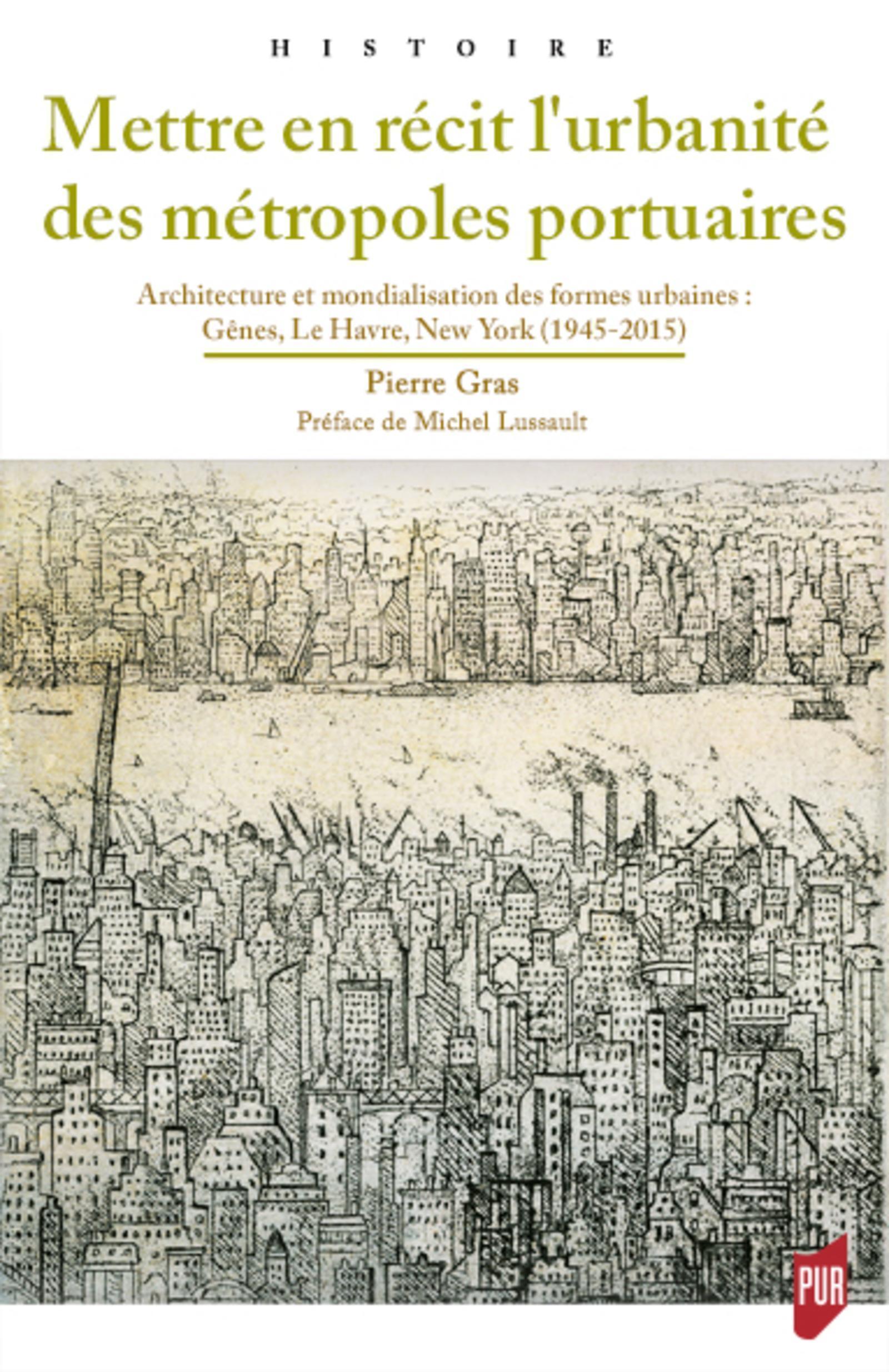 METTRE EN RECIT L'URBANITE DES METROPOLES PORTUAIRES - ARCHITECTURE ET MONDIALISATION DES FORMES URB