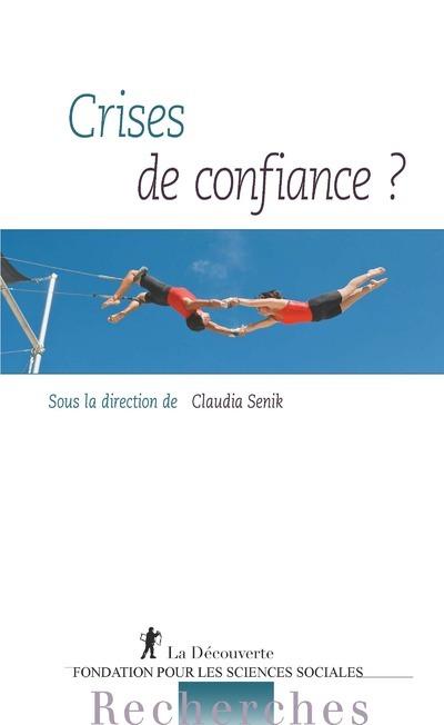 CRISES DE CONFIANCE ?