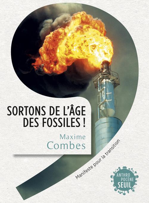 SORTONS DE L'AGE DES FOSSILES !. MANIFESTE POUR LA TRANSITION