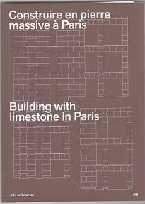 CONSTRUIRE EN PIERRE MASSIVE A PARIS /FRANCAIS/ANGLAIS