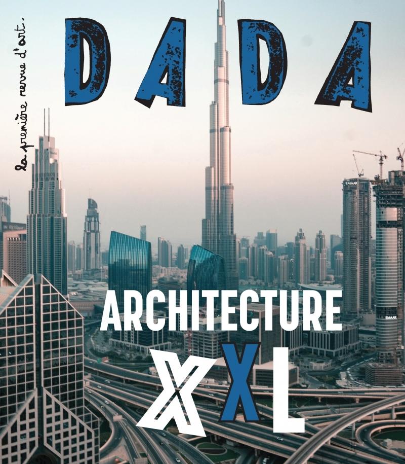 MONUMENTAL ! ARCHITECTURE XXL (REVUE DADA 246)