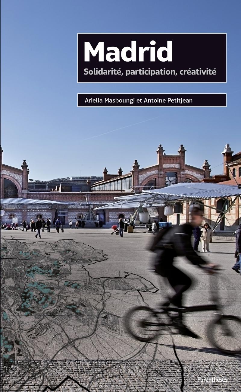 MADRID - SOLIDARITE, PARTICIPATION, CREATIVITE