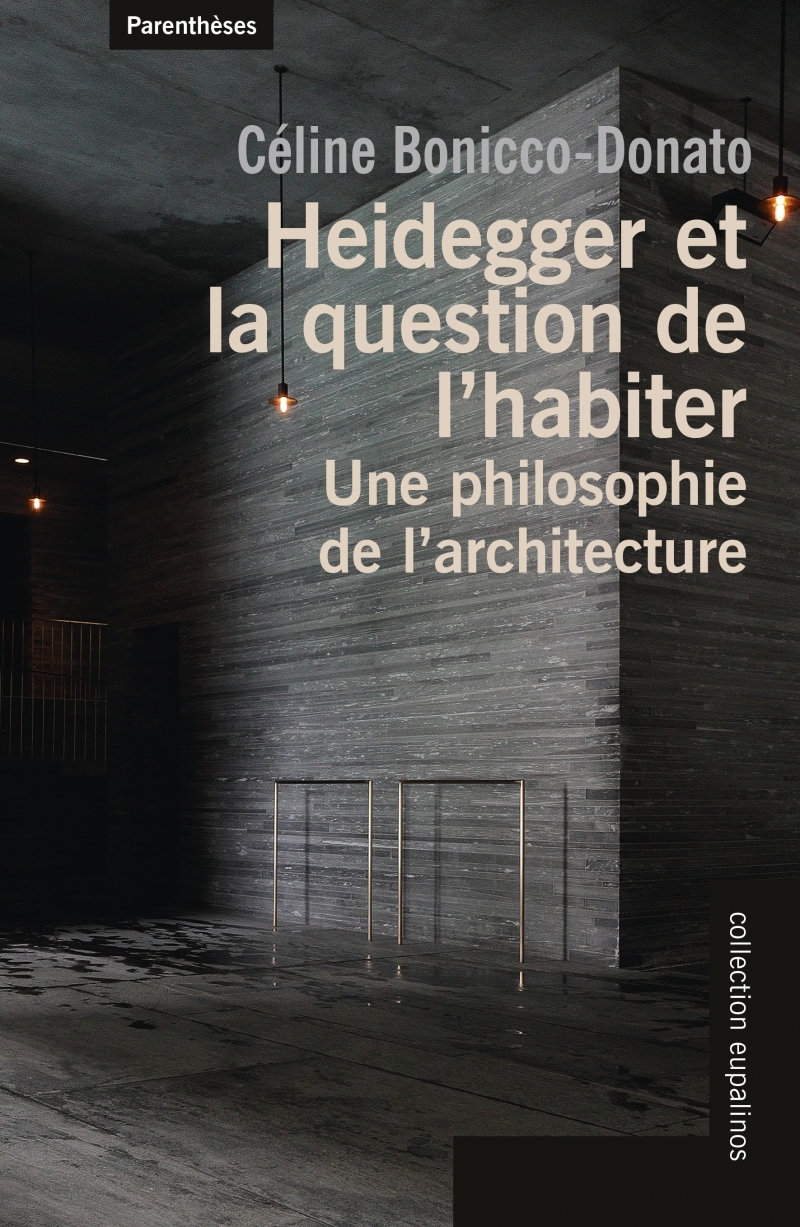 HEIDEGGER ET LA QUESTION DE L HABITER - UNE PHILOSOPHIE DE L