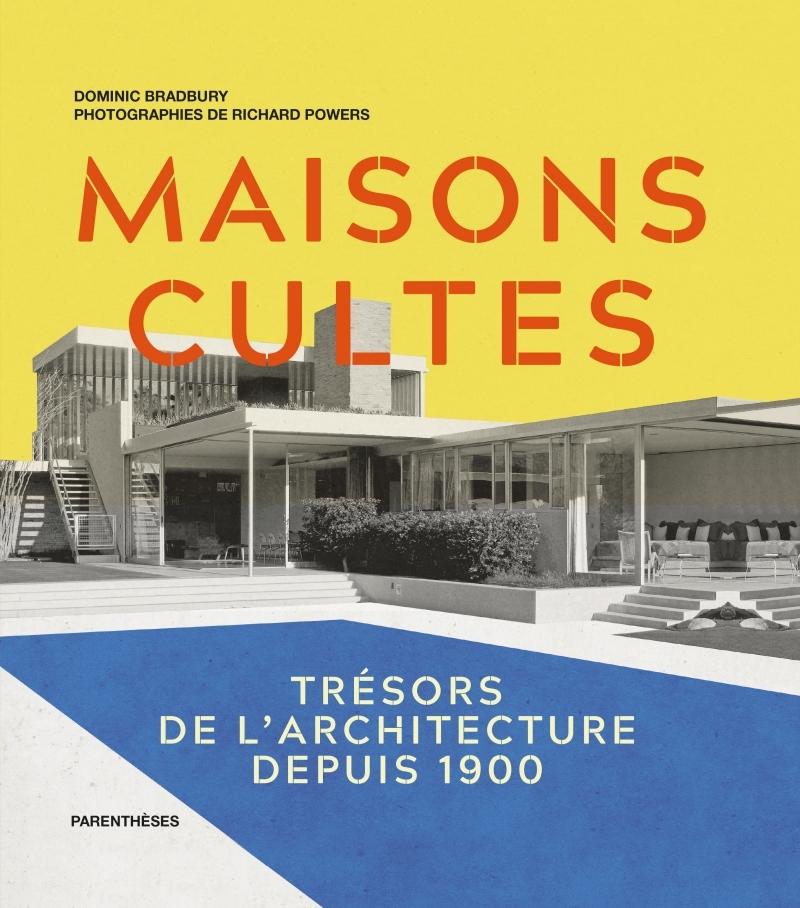 MAISONS CULTES - TRESORS DE L'ARCHITECTURE DEPUIS 1900