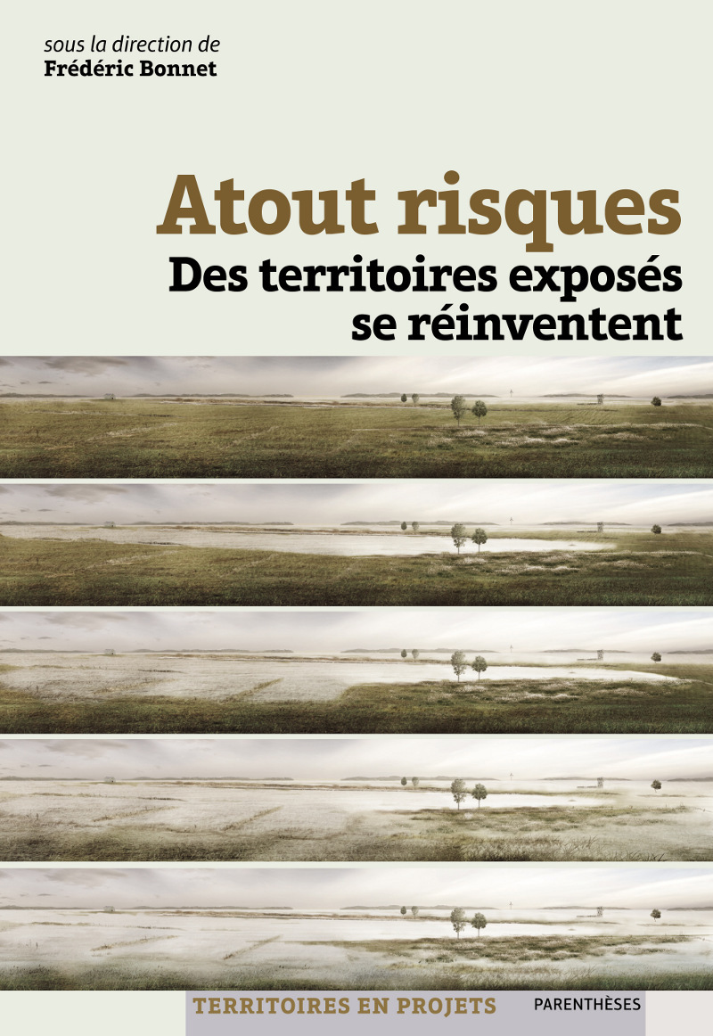 ATOUT RISQUES - DES TERRITOIRES EXPOSES SE REINVENTENT