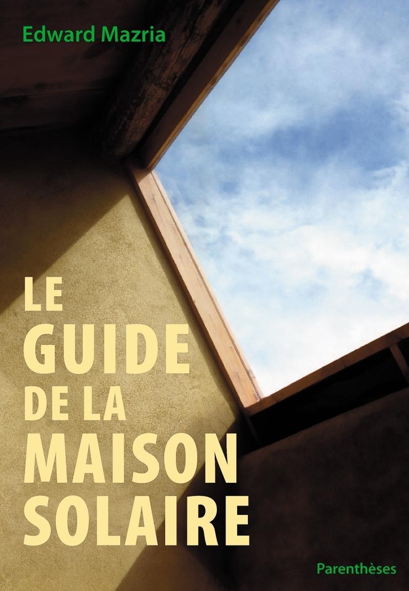 LE GUIDE DE LA MAISON SOLAIRE