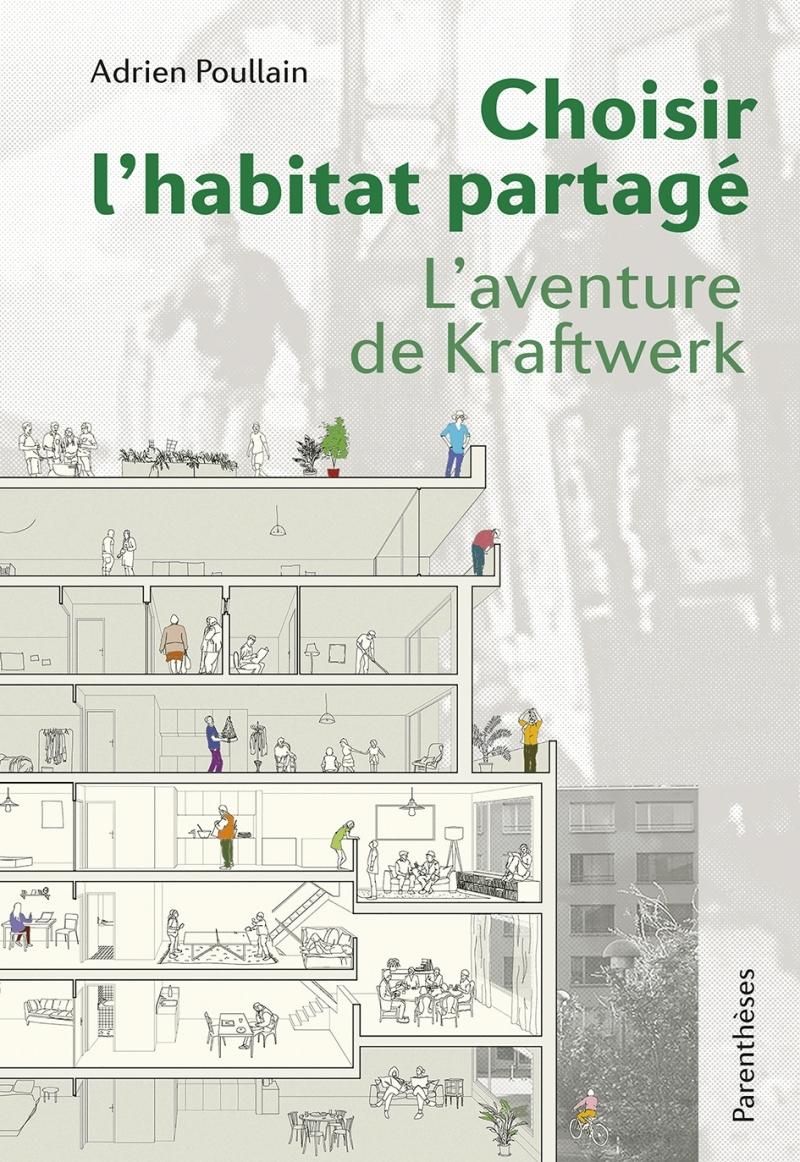 CHOISIR L'HABITAT PARTAGE - L'AVENTURE DE KRAFTWERK