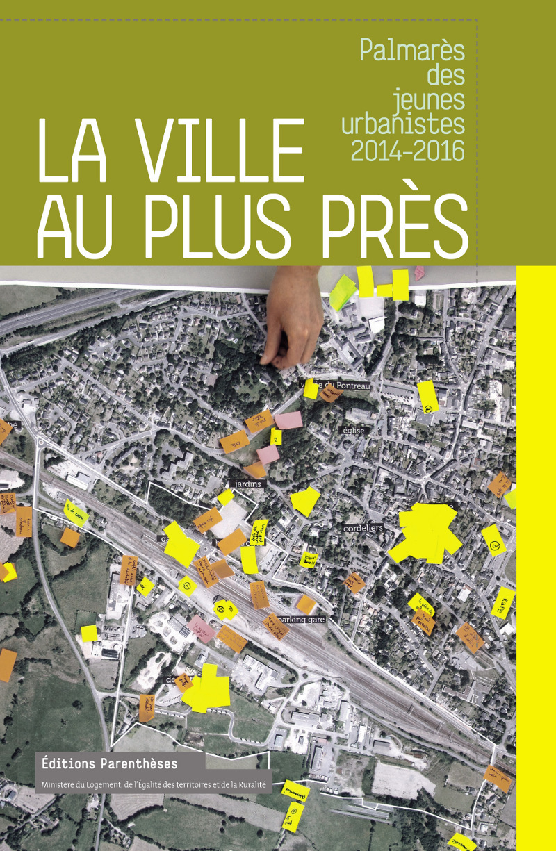 PALMARES DES JEUNES URBANISTES 2014-2016 - LA VILLE AU PLUS PRES