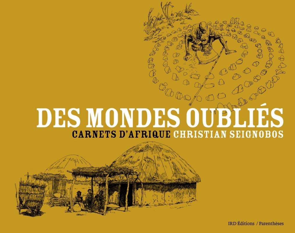 DES MONDES OUBLIES - CARNETS D'AFRIQUE