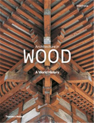 ARCHITECTURE IN WOOD (NEW ED) /ANGLAIS