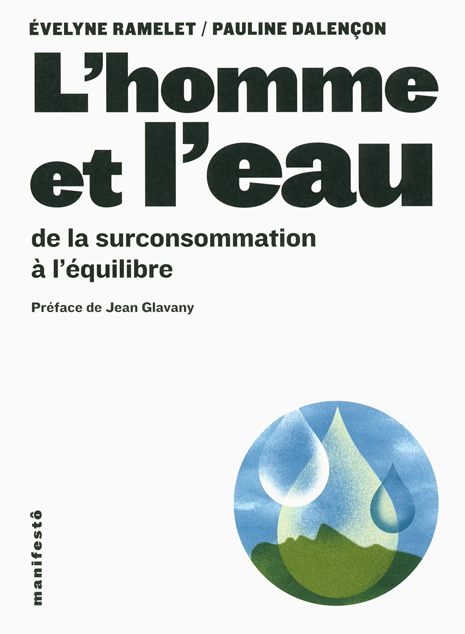 L'HOMME ET L'EAU - DE LA SURCONSOMMATION A L'EQUILIBRE