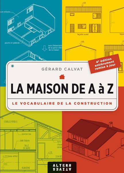 LA MAISON DE A A Z - LE VOCABULAIRE DE LA CONSTRUCTION