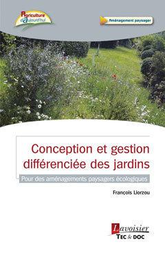 CONCEPTION ET GESTION DIFFERENCIEE DES JARDINS (COLLECTION AGRICULTURE D'AUJOURD'HUI)