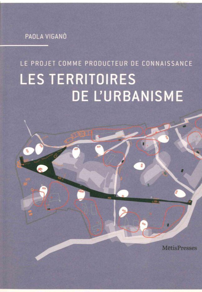 LES TERRITOIRES DE L'URBANISME - LE PROJET COMME PRODUCTEUR DE CONNAISSAN