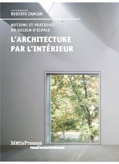 L' ARCHITECTURE PAR L'INTERIEUR - CONCEPTS ET IMAGINAIRES D'UNE DISCIPLINE EN DEVENIR