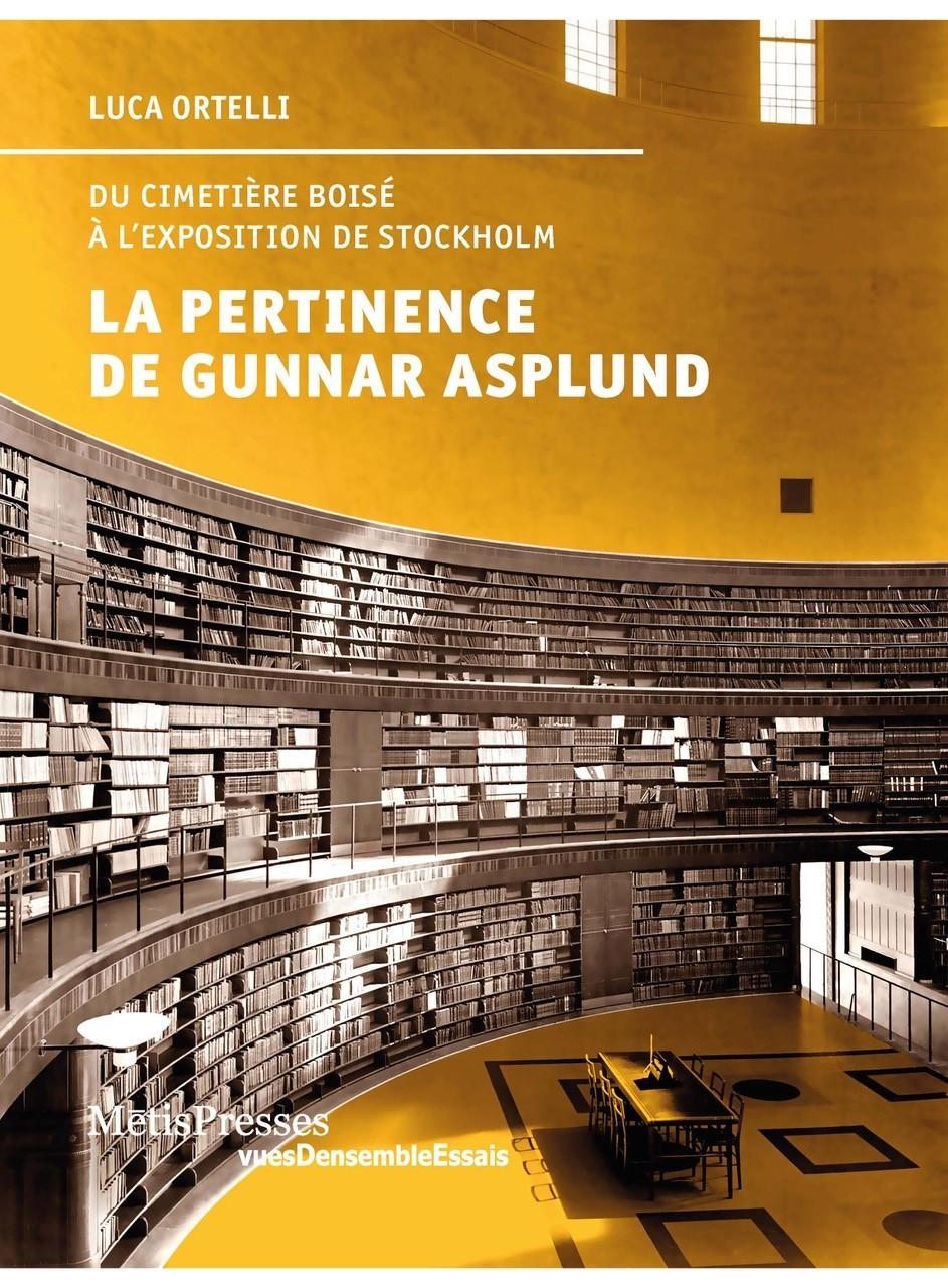 LA PERTINENCE DE GUNNAR ASPLUND - DU CIMETIERE BOISE A L'EXPOSITION DE STOCKHOLM