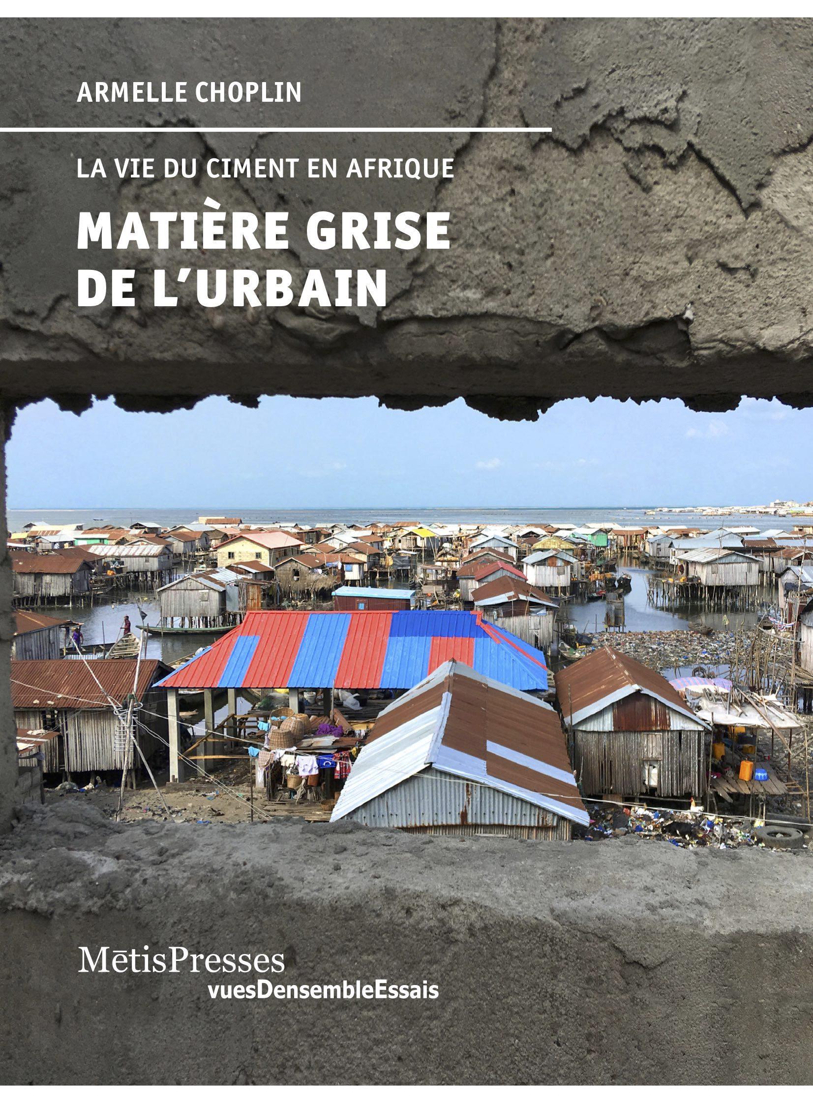 MATIERE GRISE DE L'URBAIN - LA VIE DU CIMENT EN AFRIQUE