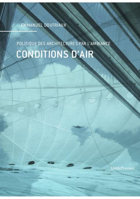 CONDITIONS D'AIR - POLITIQUE DES ARCHITECTURES PAR L'AMBIANCE