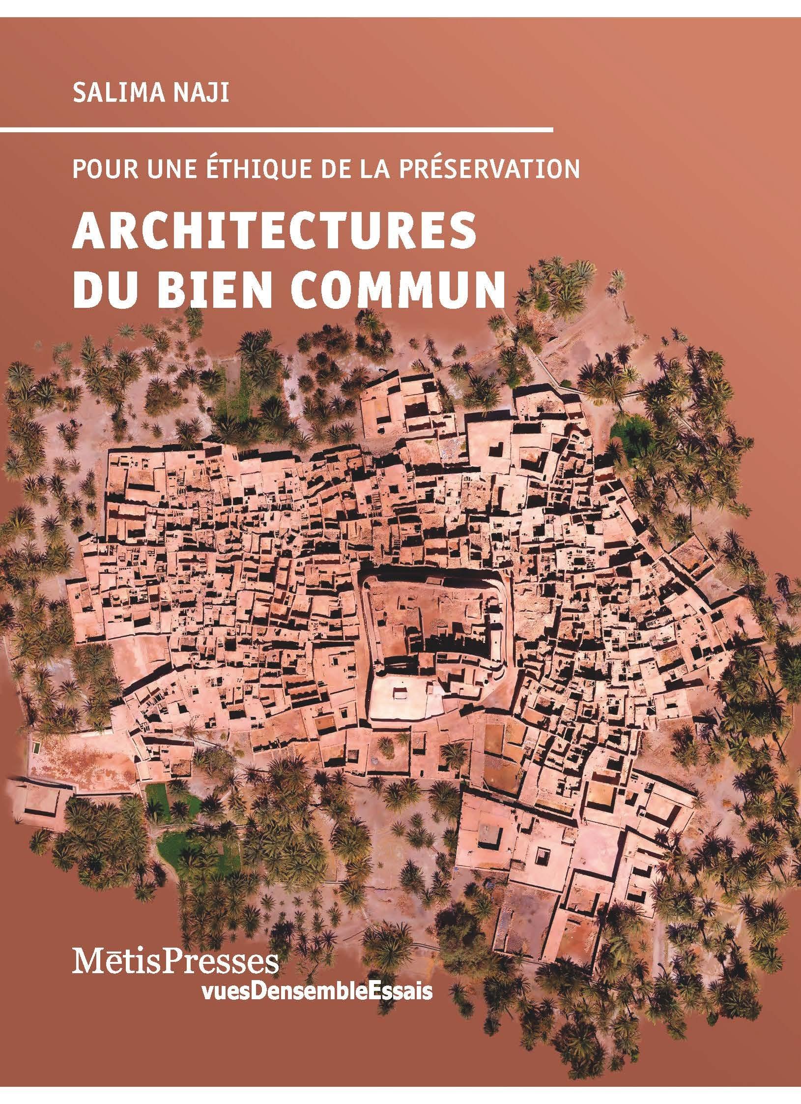 ARCHITECTURES DU BIEN COMMUN - POUR UNE ETHIQUE DE LA PRESERVATION