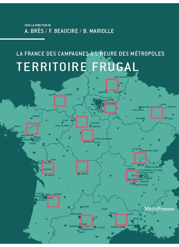 TERRITOIRE FRUGAL - LA FRANCE DES CAMPAGNES A L'HEURE DES...