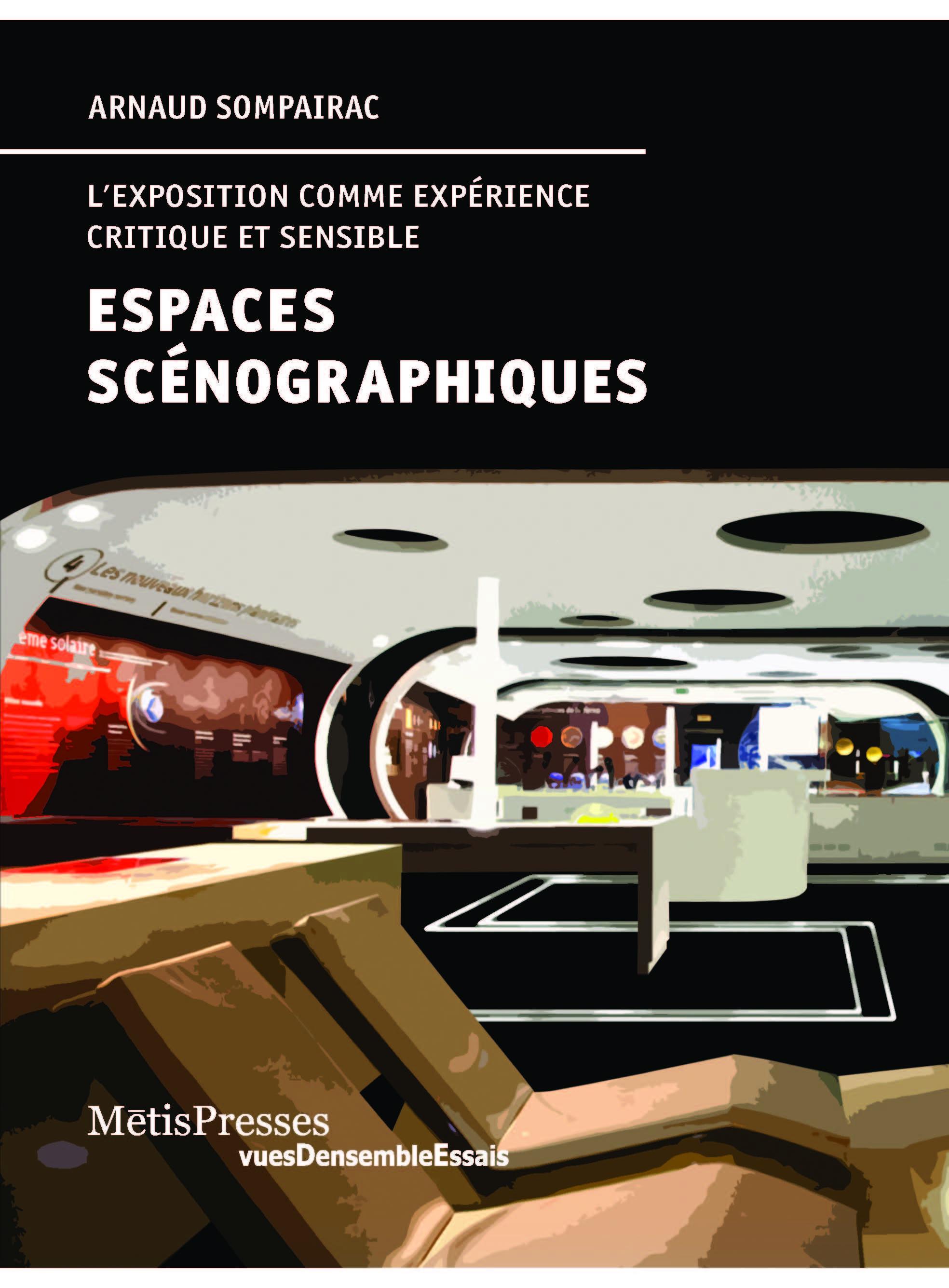 ESPACES SCENOGRAPHIQUES - L'EXPOSITION COMME EXPERIENCE CRITIQUE ET SENSIBLE