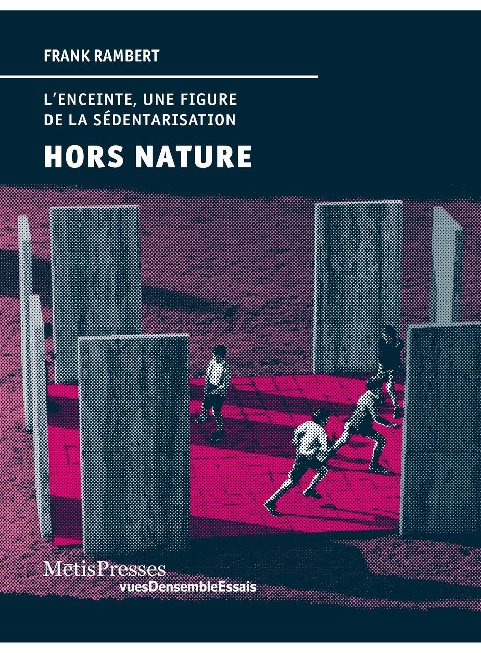 HORS NATURE - L'ENCEINTE, UNE FIGURE DE LA SEDENTARISATION