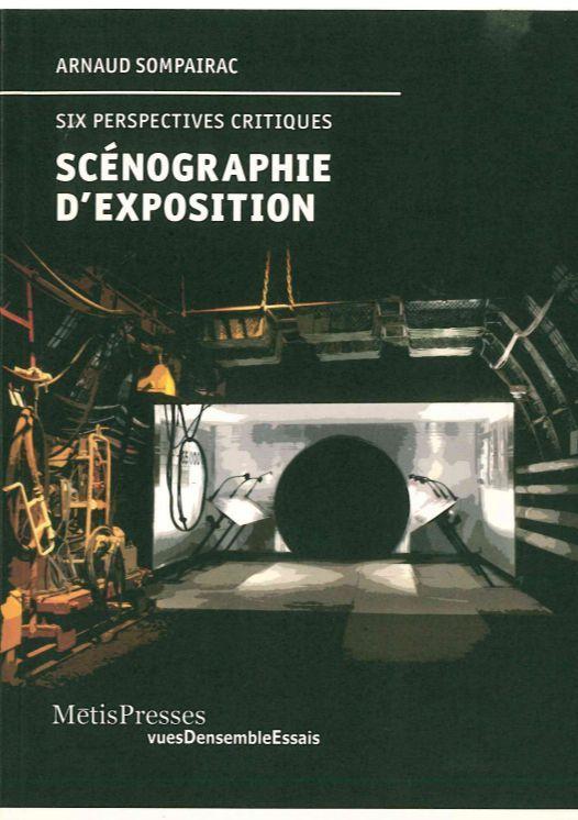 SCENOGRAPHIE D'EXPOSITION - SIX PERSPECTIVES CRITIQUES