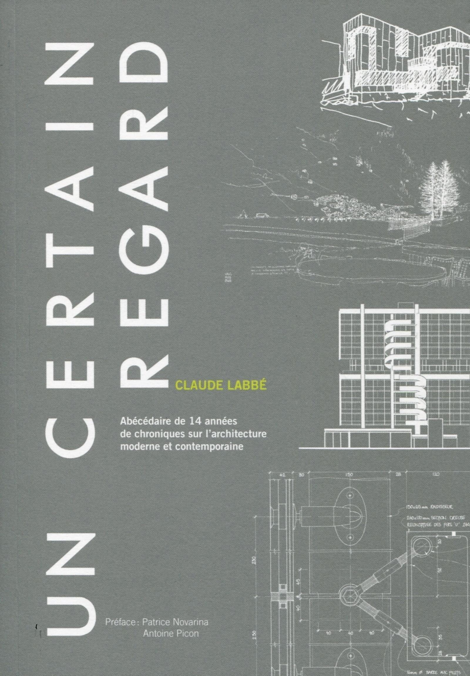 UN CERTAIN REGARD. ABECEDAIRE DE 14 ANNEES DE CHRONIQUES SURL'ARCHITECTURE MODER - ABECEDAIRE DE 14