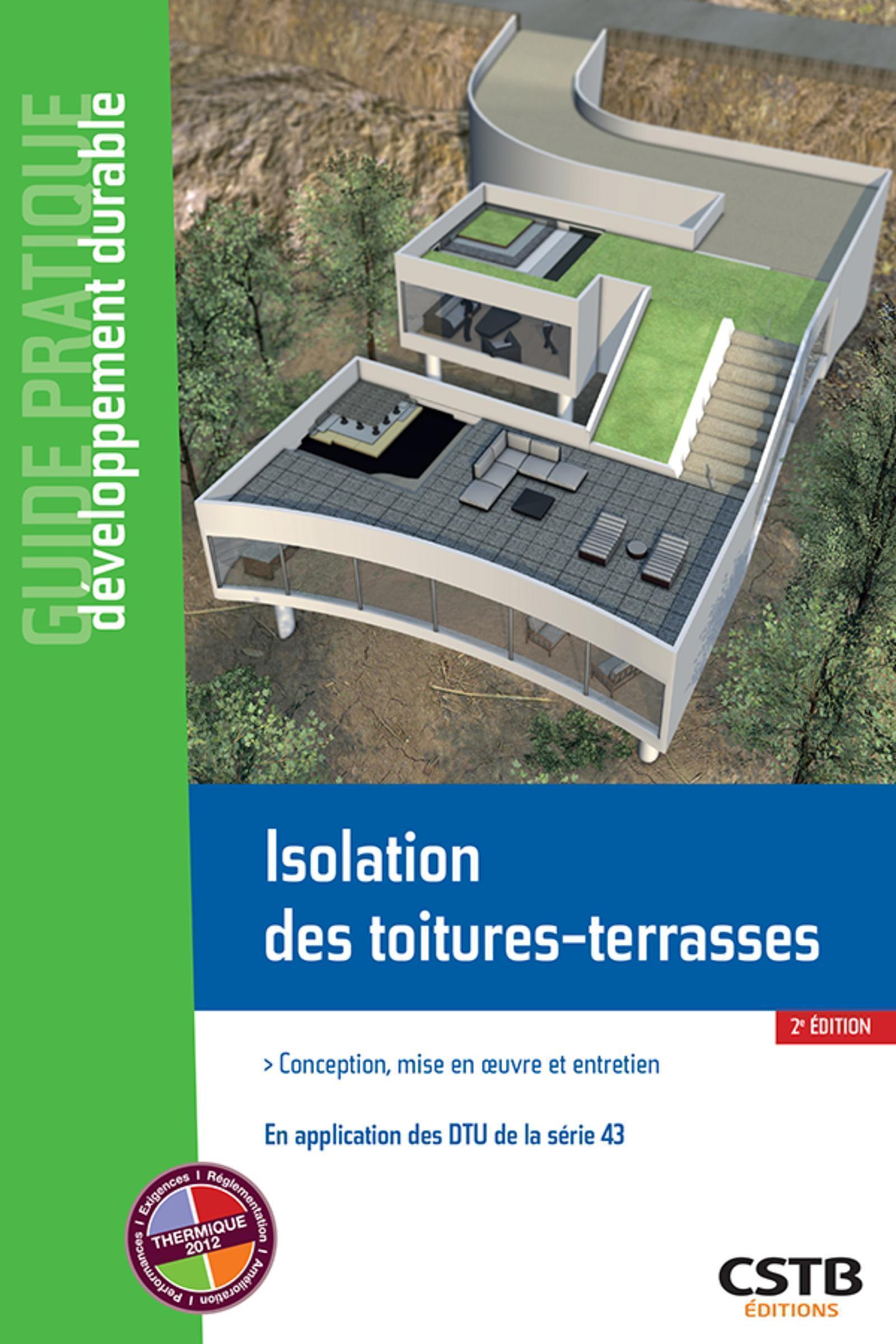 ISOLATION DES TOITURES-TERRASSES - CONCEPTION, MISE EN OEUVRE ET ENTRETIEN - EN APPLICATION DES NF D