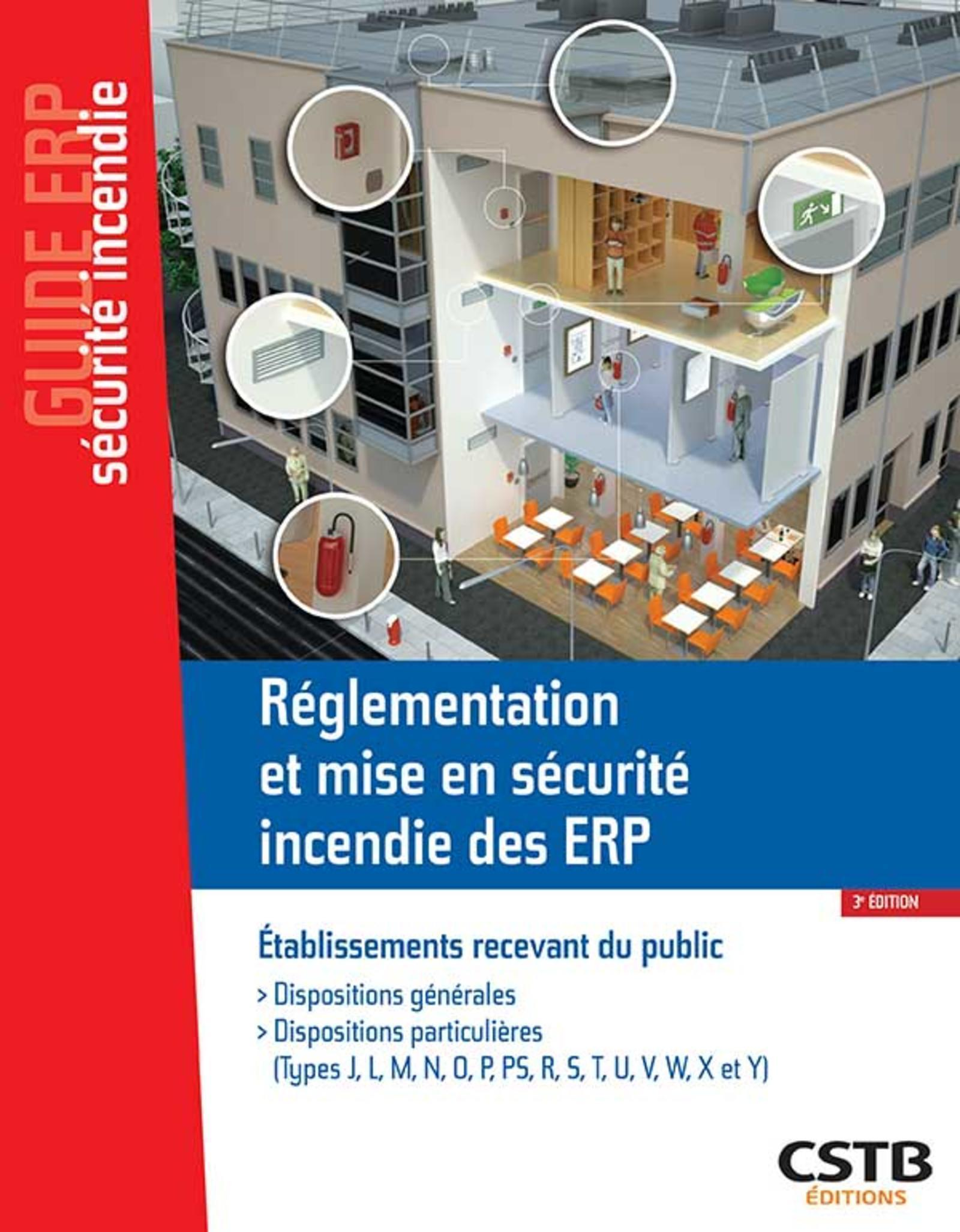 REGLEMENTATION ET MISE EN SECURITE INCENDIE DES ERP - DISPOSITIONS GENERALES - DISPOSITIONS PARTICUL