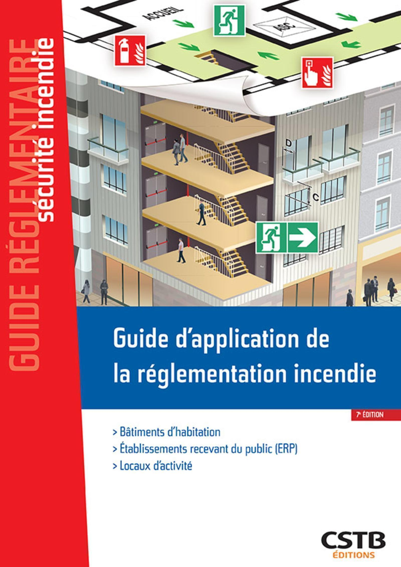 GUIDE D'APPLICATION DE LA REGLEMENTATION INCENDIE - BATIMENTS D'HABITATION - ETABLISSEMENTS RECEVANT