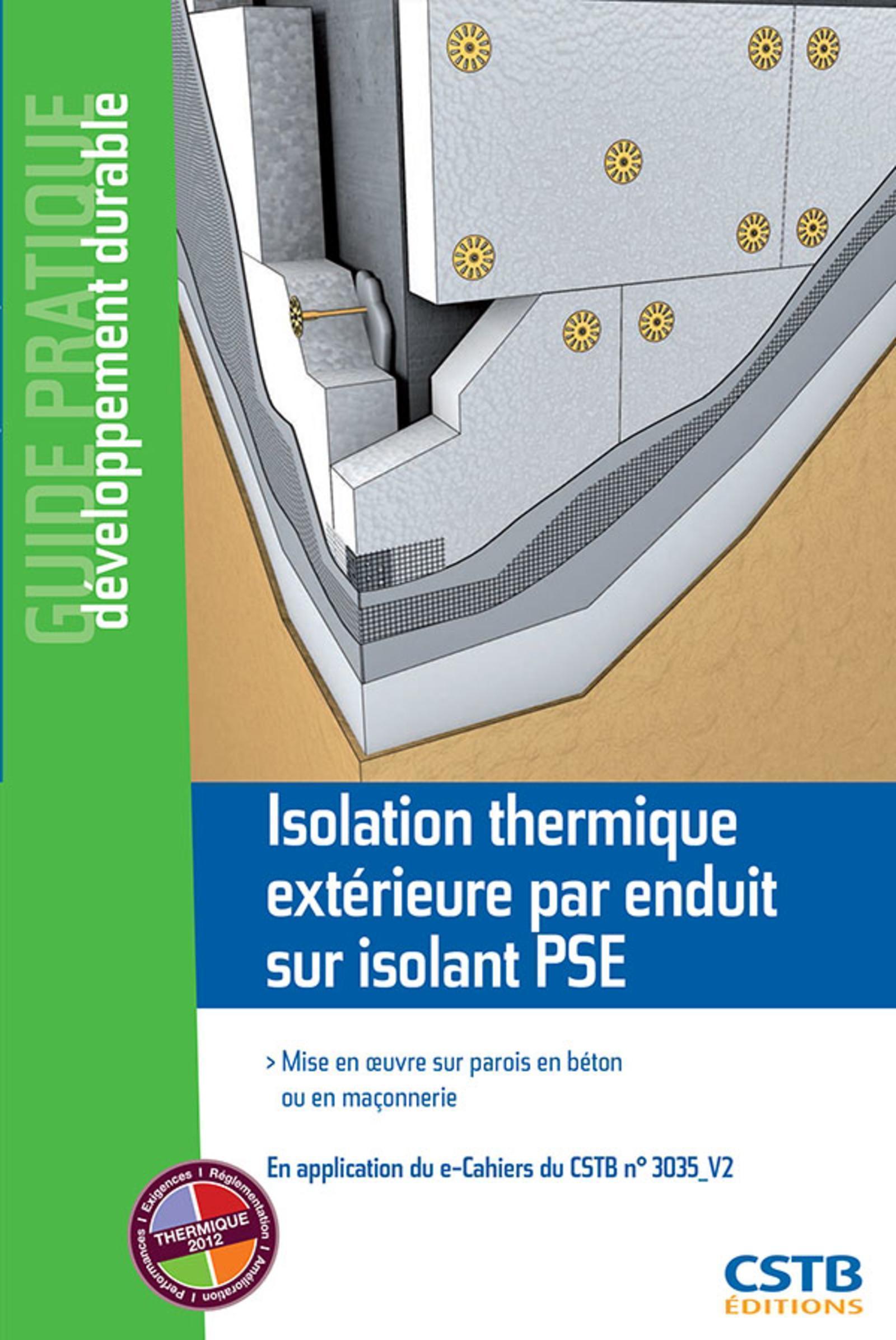 ISOLATION THERMIQUE EXTERIEURE PAR ENDUIT SUR ISOLANT PSE MISE EN OEUVRE SUR PAROIS EN BETON OU EN M