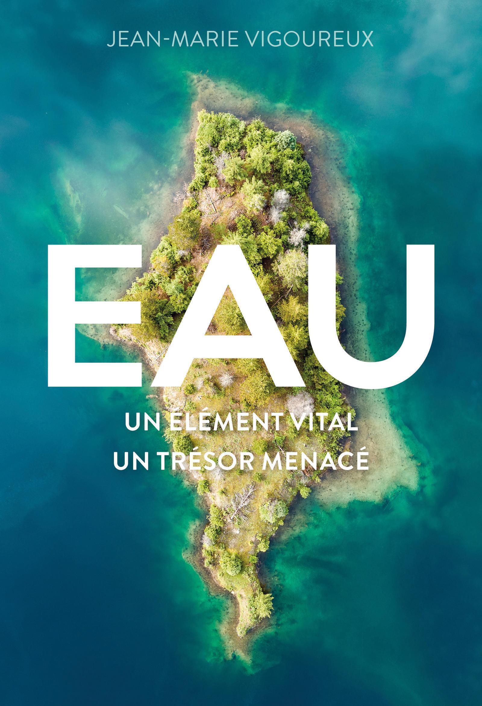 EAU - UN ELEMENT VITAL, UN TRESOR MENACE