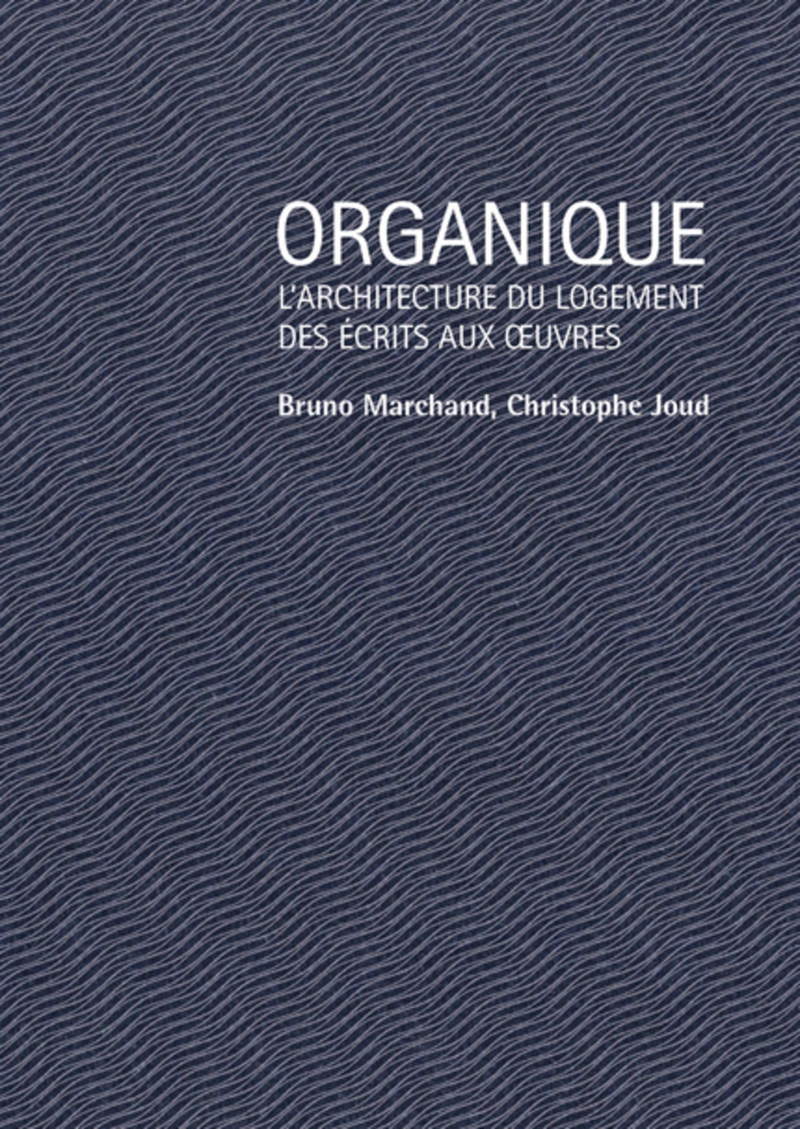 ORGANIQUE - L'ARCHITECTURE DU LOGEMENT DES ECRITS AUX OEUVRES