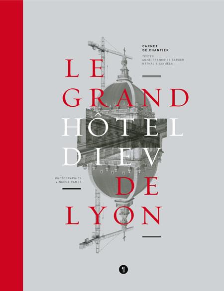 LE GRAND HOTEL-DIEU DE LYON - CARNET DE CHANTIER