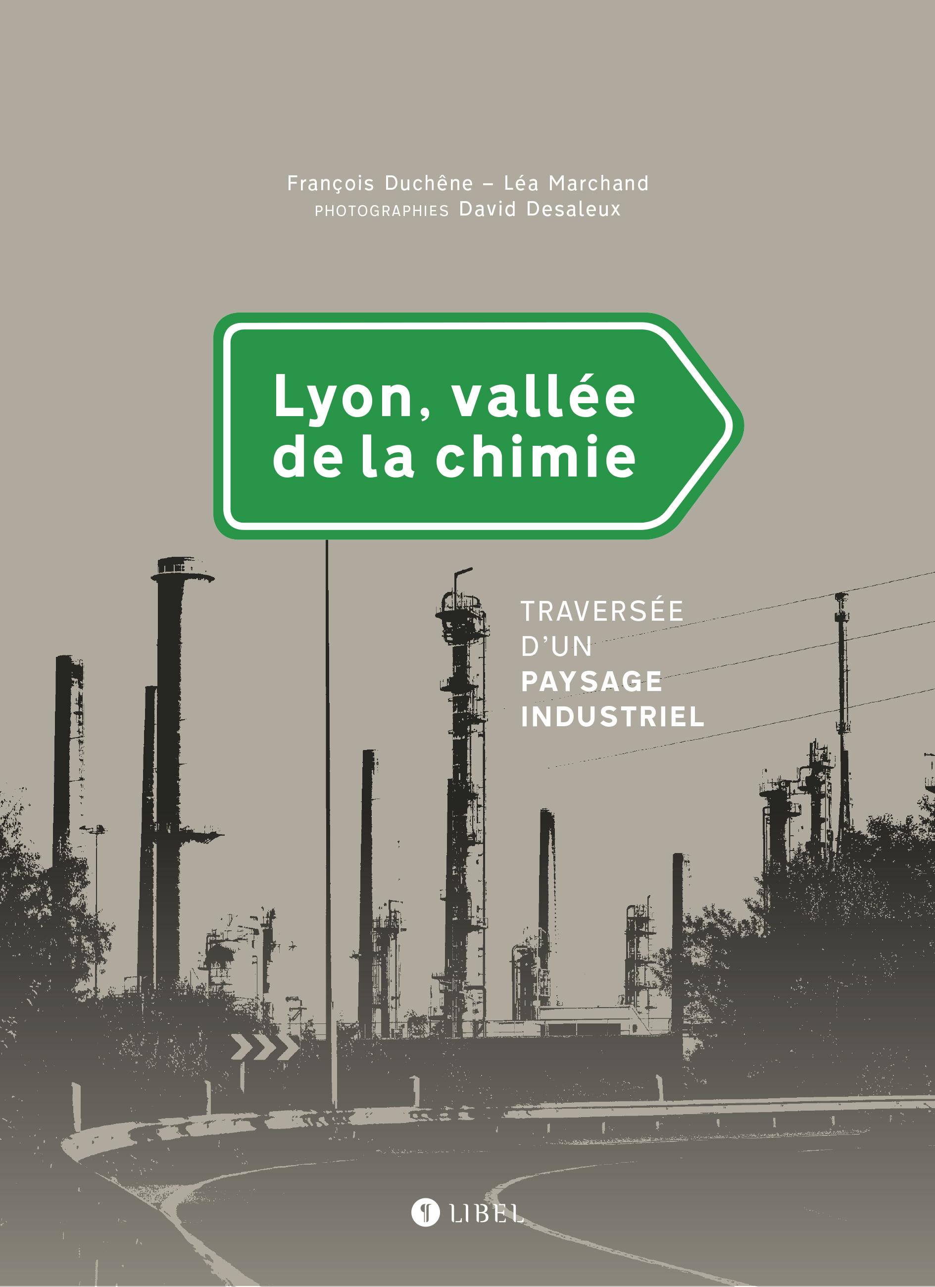 LYON, VALLEE DE LA CHIMIE. TRAVERSEE D'UN PAYSAGE INDUSTRIEL