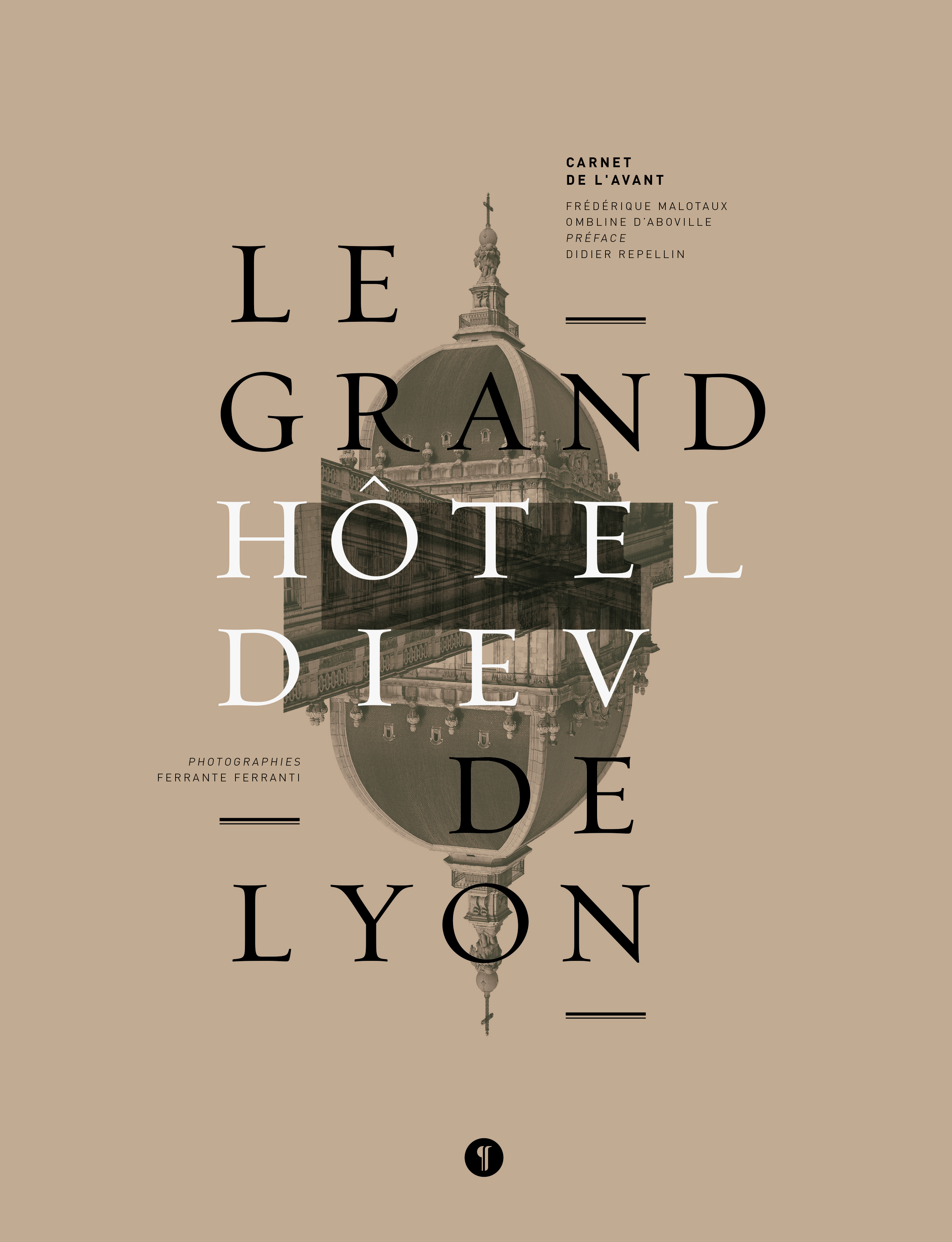 LE GRAND HOTEL-DIEU DE LYON. CARNET DE L'AVANT