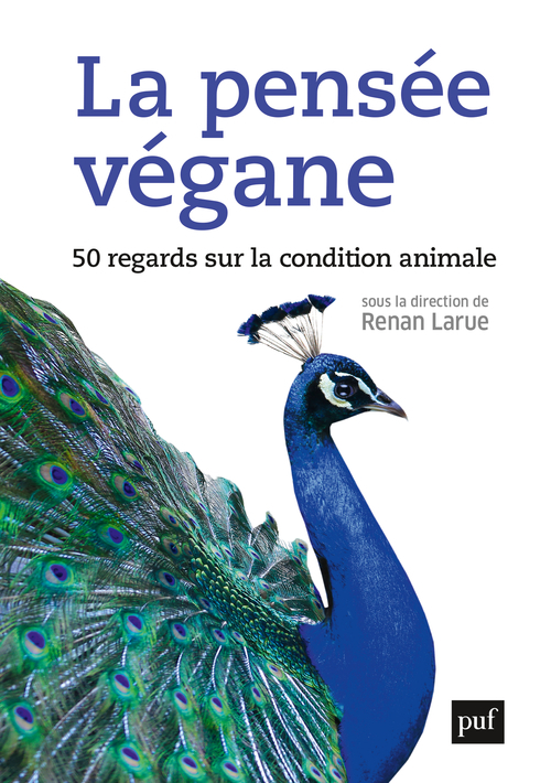 LA PENSEE VEGANE - 50 REGARDS SUR LA CONDITION ANIMALE