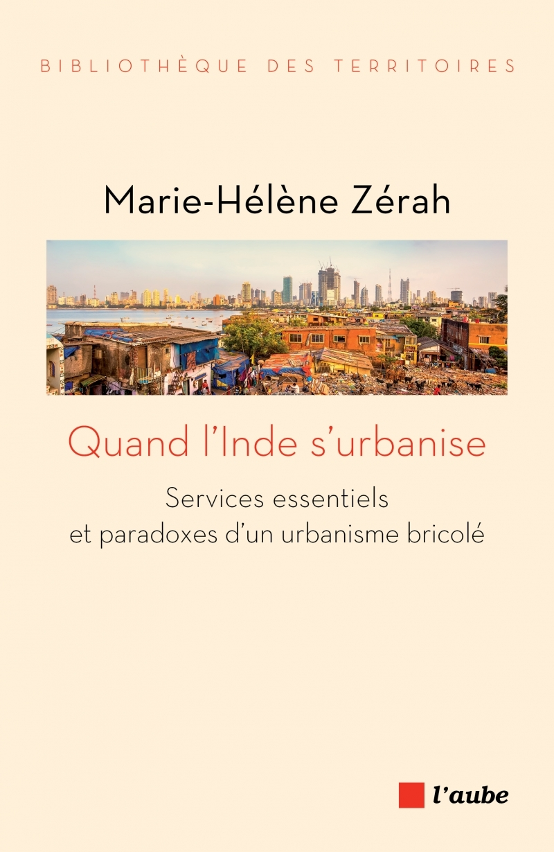QUAND L'INDE S'URBANISE - SERVICES ESSENTIELS ET PARADOXES D