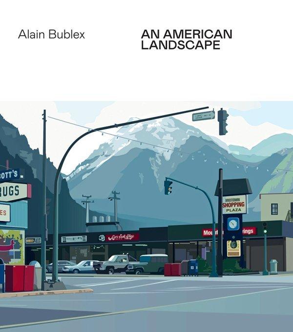 ALAIN BUBLEX - AN AMERICAN LANDSCAPE- BILINGUE FR-ANG