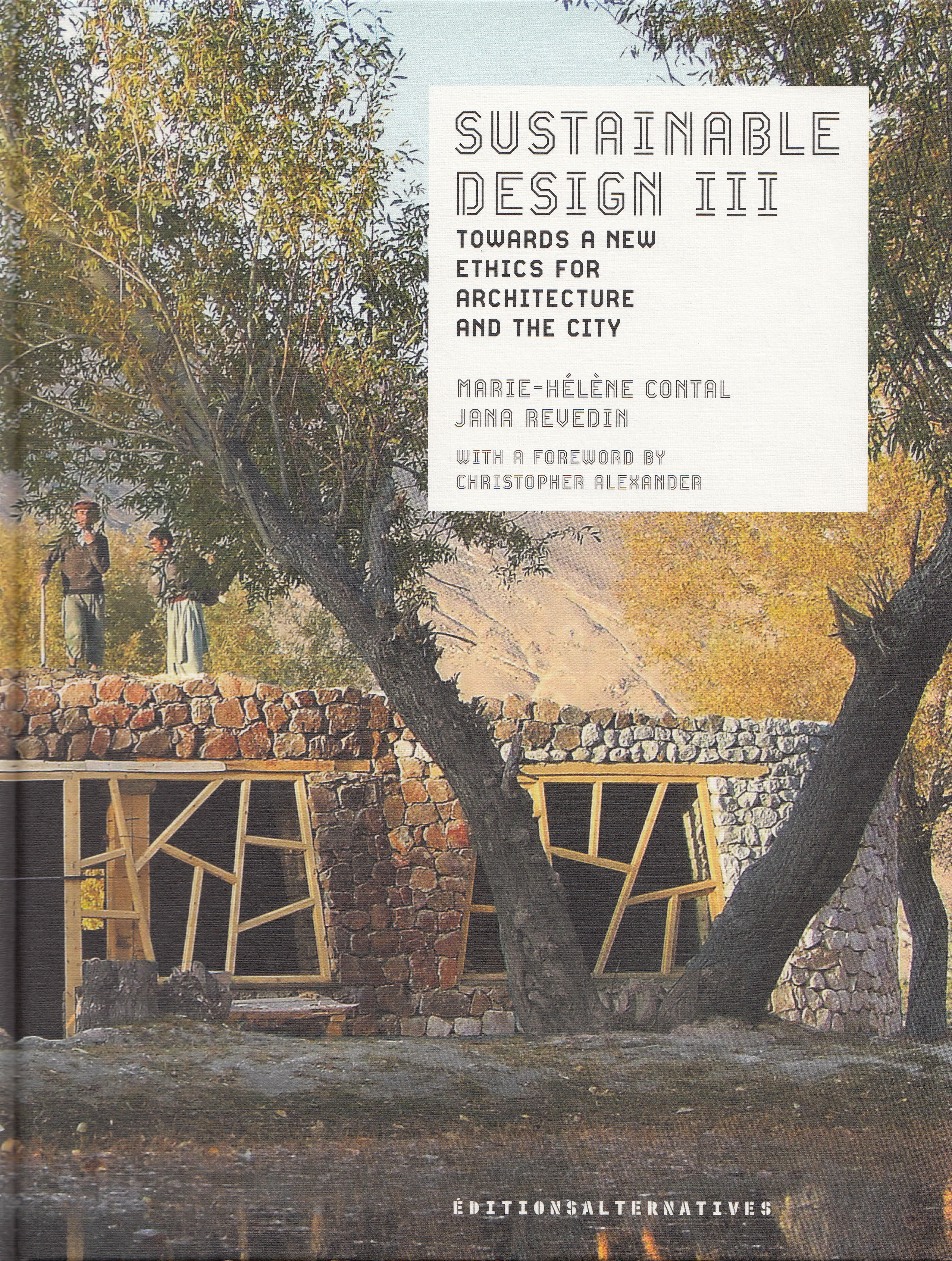 SUSTAINABLE DESIGN III - TOWARDS A NEW ETHICS FOR ARCHITECTURE AND THE CITY