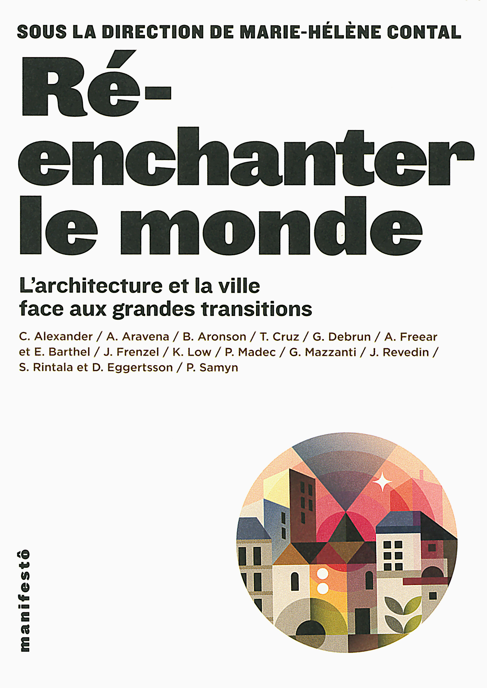 RE-ENCHANTER LE MONDE - L'ARCHITECTURE ET LA VILLE FACE AUX GRANDES TRANSITIONS