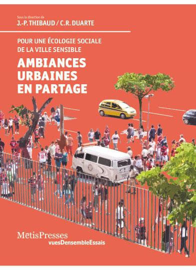 AMBIANCES URBAINES EN PARTAGE - POUR UNE ECOLOGIE SOCIALE DE LA VILLE...